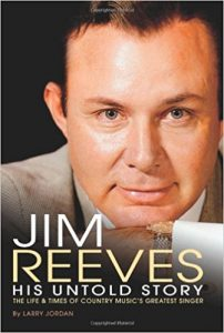 Jim Reeves: His Untold Story by Larry Jordan