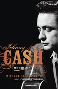 Johnny Cash: The Biography by Michael Streissguth
