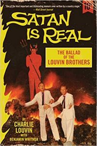Satan Is Real: The Ballad of the Louvin Brothers by Charlie Louvin