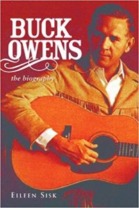 Buck Owens: The Biography by Eileen Sisk