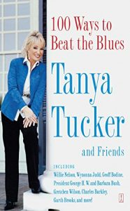 100 Ways to Beat the Blues by Tanya Tucker