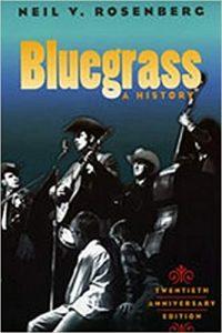 Bluegrass A History by Neil Rosenberg
