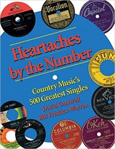 Heartaches by the Number by David Cantwell and Bill Friskics-Warren