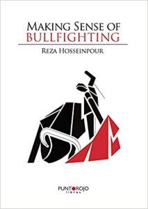 Making Sense of Bullfighting by Reza Hosseinpour